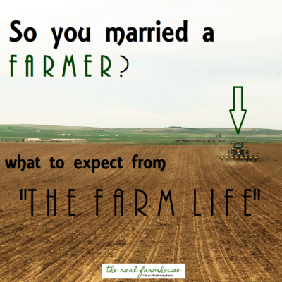 "So you married a farmer … what to expect from ""the farm life"""