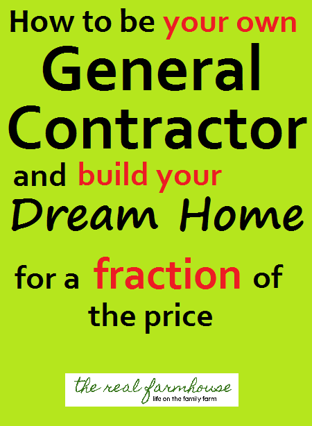 How to be your own general contractor and build your dream for Building your dream home on your own lot