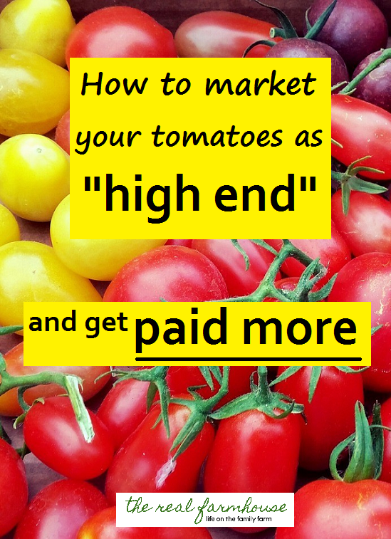 "If your growing ""high end"" tomatoes, you should get paid for ""high end"" tomatoes"