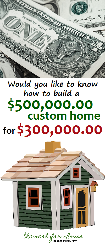Would You Like To Know How To Build A 500 000 Home For 300 000